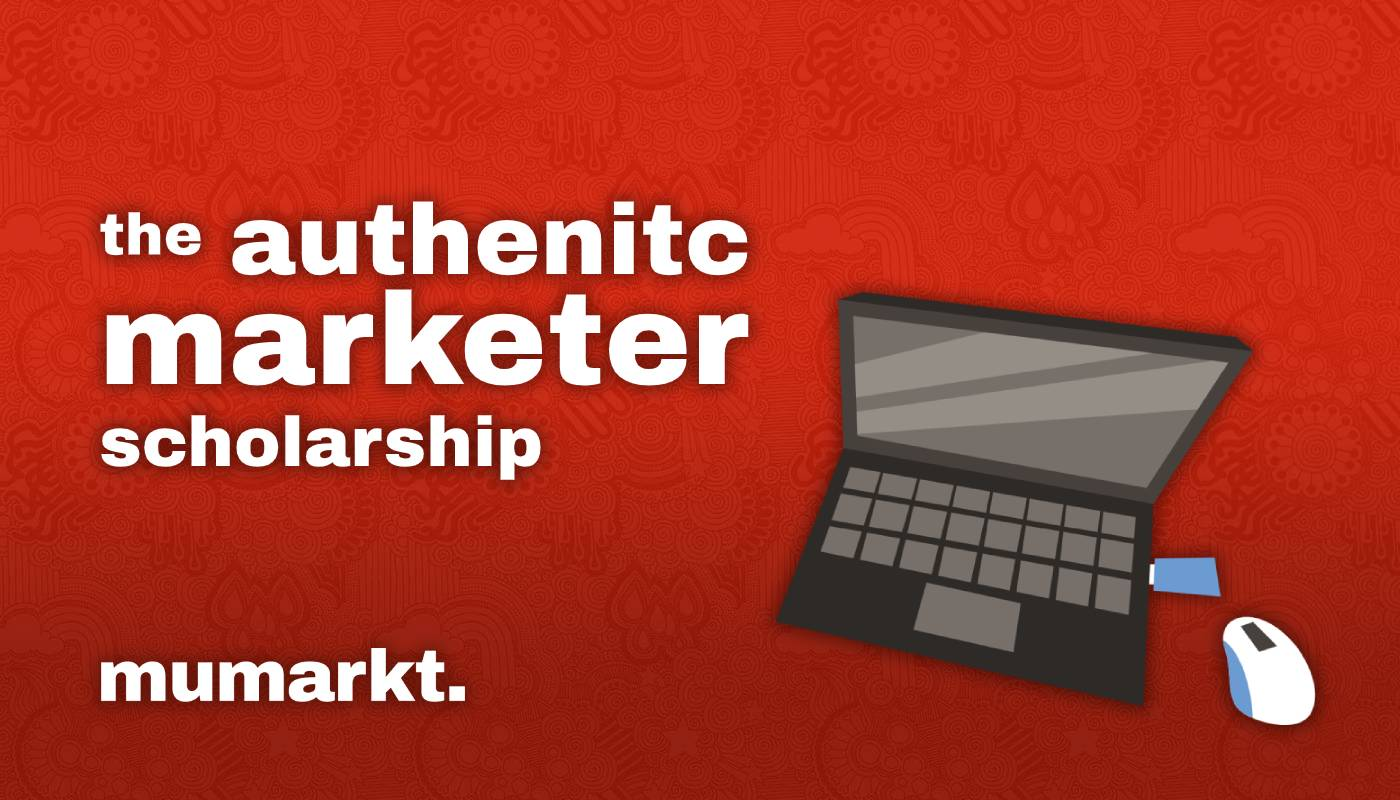The Authentic Marketer Scholarship - Mumarkt Design